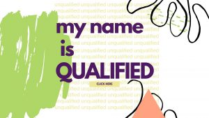My Name is Qualified