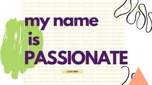 My Name is Passionate