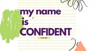 My Name is Confident