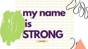 My Name is Strong