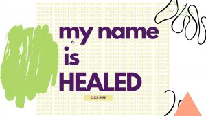 My Name is Healed