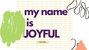 My Name is Joyful