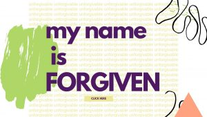 My Name is Forgiven