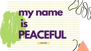 My Name is Peaceful